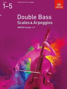 ABRSM Double Bass Scales & Arpeggios Grades 1-5