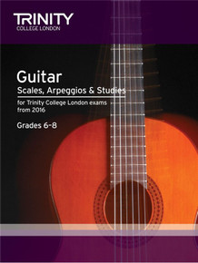 Trinity College London Guitar Scales Arpeggios & Studies Grades 6-8