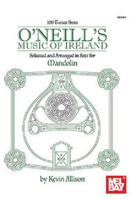 100 Tunes from O'Neill's Music of Ireland - Kevin Allison