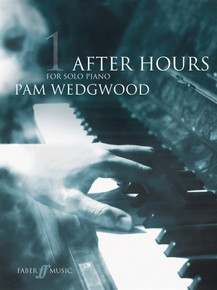 Pam Wedgwood: After Hours Book 1 : Piano