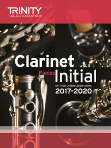 Trinity College London: Clarinet Exam Pieces Initial 2017-2020