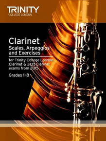 Trinity College London Clarinet Scales, Arpeggios & Exercises - Grades 1 to 8