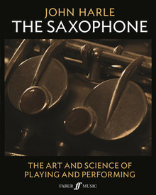 John Harle The Saxophone - The Art and Science of Playing and Performing