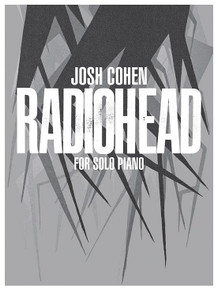 Josh Cohen Radiohead for Solo Piano