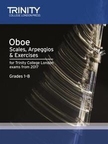 Oboe Exam Scales Arpeggios & Exercises 2017 - Grades 1-8 TCL