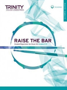 Raise the Bar - Drum Kit Grades 3-5 - Trinity College London