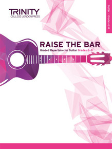 Raise the Bar - Guitar Grade 3-5 Trinity College London