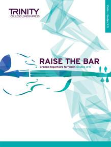 Raise the Bar - Violin Grade 3-5 Trinity College London