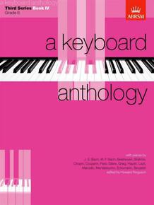 ABRSM A Keyboard Anthology: Third Series - Book IV Grade 6