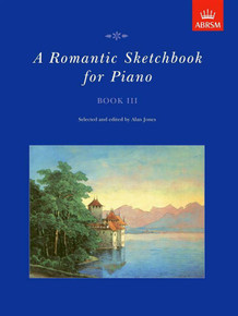 A Romantic Sketchbook for Piano Book III - ABRSM