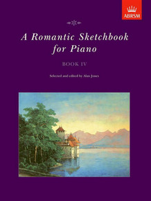 A Romantic Sketchbook for Piano Book IV - ABRSM
