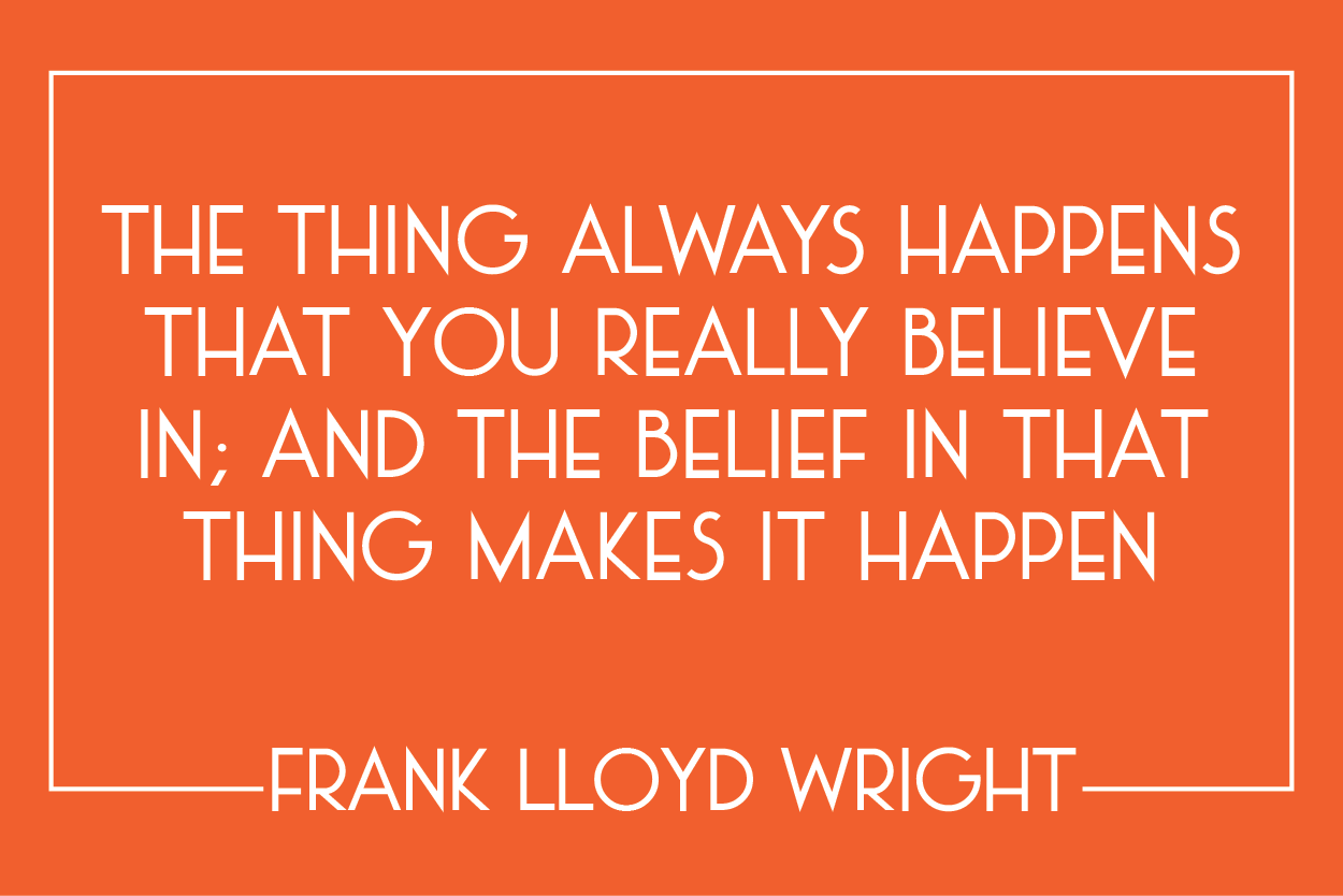 frank-lloyd-wright-quote-belief-makes-it-happen.png