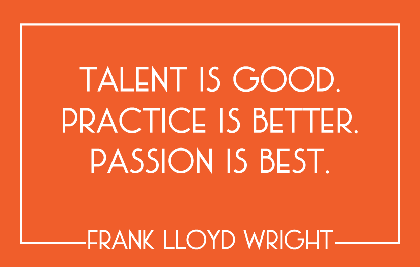 frank-lloyd-wright-quote-tallent-practice-passion-1.png