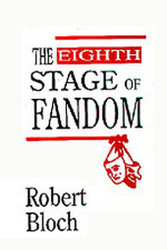 The Eighth Stage of Fandom, by Robert Bloch (Hardcover)