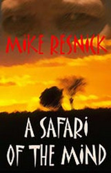A Safari of the Mind, by Mike Resnick (Paperback)