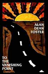 To the Vanishing Point, by Alan Dean Foster (Hardcover)