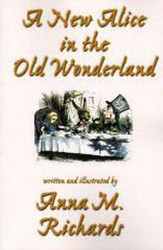 A New Alice in the Old Wonderland, by Anna M. Richards