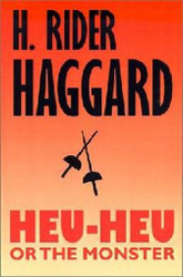 Heu-Heu, or the Monster, by H. Rider Haggard