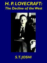 H.P. Lovecraft: Decline of the West, by S.T. Joshi (Paperback)