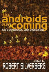 The Androids Are Coming, edited by Robert Silverberg