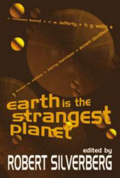 Earth is the Strangest Planet, edited by Robert Silverberg