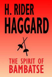 The Spirit of Bambatse, by H. Rider Haggard