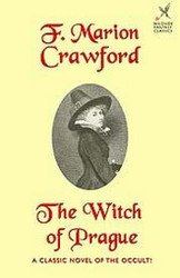 The Witch of Prague, by F. Marion Crawford