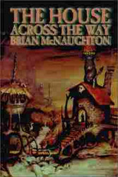 The House Across the Way, by Brian McNaughton