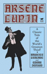 Arsene Lupin, by Maurice LeBlanc