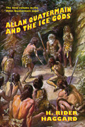 Allan Quatermain and the Ice Gods, by H. Rider Haggard