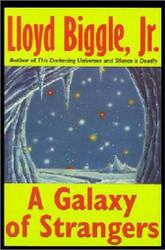 A Galaxy of Strangers by Lloyd Biggle Jr. (Paperback)
