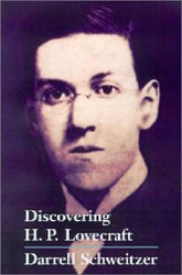 Discovering H.P. Lovecraft , edited by Darrell Schweitzer (Hardcover)