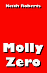 Molly Zero, by Keith Roberts