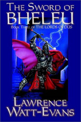 The Sword of Bheleu, by Lawrence Watt-Evans, The Lords of Dus, vol. 3