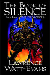 The Book of Silence, by Lawrence Watt-Evans, The Lords of Dus, vol. 4