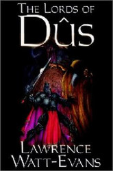 The Lords of Dus, by Lawrence Watt-Evans (Trade Hardcover)
