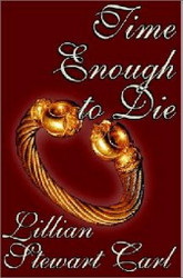 Time Enough to Die, by Lillian Stewart Carl (Hardcover)