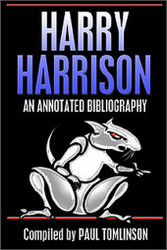 Harry Harrison: An Annotated Bibliography, by Paul Tomlinson (Compiler), Harry Harrison (Contributor