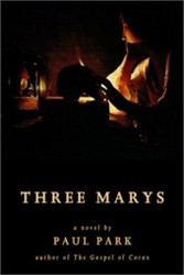 Three Marys, by Paul Park (Hardcover)
