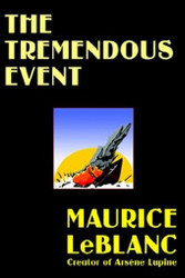 The Tremendous Event, by Maurice LeBlanc (Paperback)