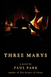 Three Marys, by Paul Park (Paperback)