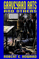 Graveyard Rats and Others, by Robert E. Howard  (Hardcover)