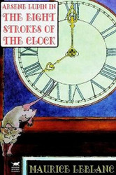 Arsene Lupin in The Eight Strokes of the Clock  (Hardcover)