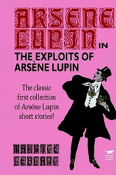The Exploits of Arsene Lupin, by Maurice LeBlanc (Paperback)