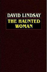 The Haunted Woman, by David Lindsay (Paperback)