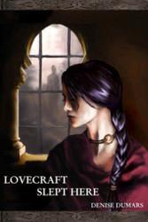 Lovecraft Slept Here, by Denise Dumars (Paperback)