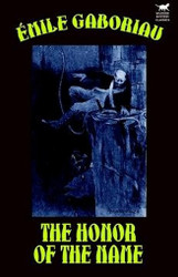 The Honor of the Name, by Emile Gaboriau (Hardcover)