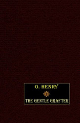 The Gentle Grafter, by O. Henry (Hardcover)