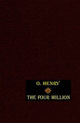 The Four Million, by O. Henry (Hardcover)