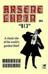 Arsene Lupin in 813, by Maurice LeBlanc (Paperback)